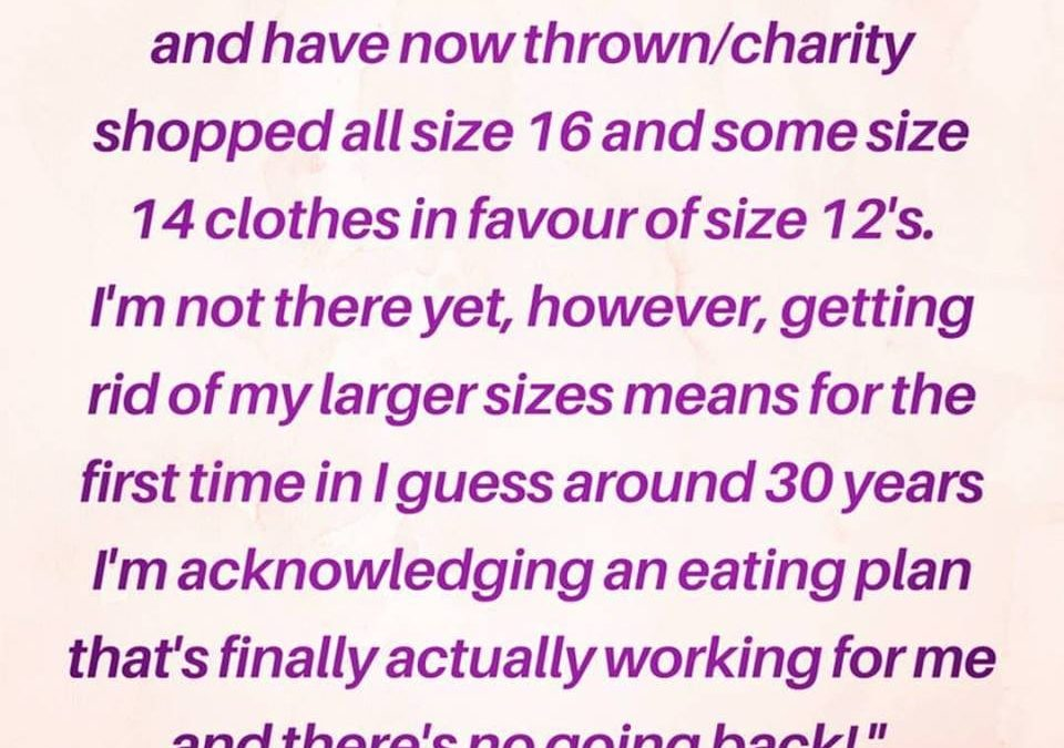 Thrown out her size 14 and 16 clothes…